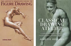 The Artist's Complete Guide to Figure Drawing: A Contemporary Perspective on the Classical Tradition, Classical Drawing Atelier: A Contemporary Guide to Traditional Studio Practice