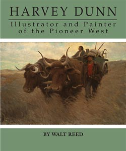 Harvey Dunn: Illustrator and Painter of the Pioneer West by Walt Reed, Flesk Publications