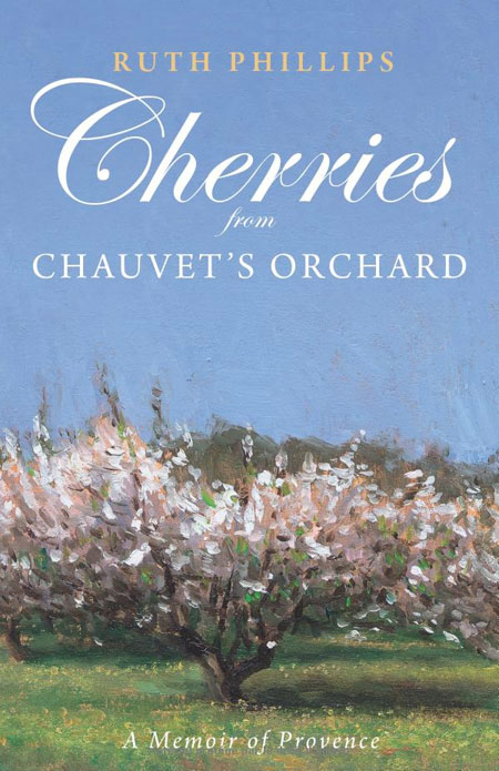 Cherries from Chauvet's Orchard, Ruth Phillips, cover by Julian Merrow-Smith