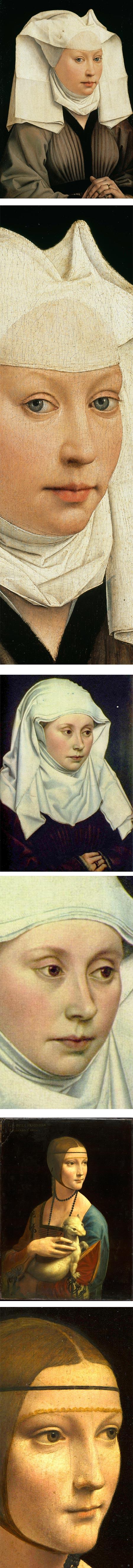 Portrait of a Woman with a Winged Bonnet, Rogier van der Wyden; Portrait of a Woman, Robert Campin; Lady with an Eermine, Leonardo da Vinci